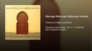 chanson arabe mariage mariage marocain musique arabe