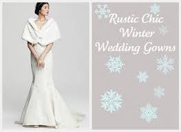 winter wedding dresses 2011 rustic chic winter wedding dresses rustic wedding chic