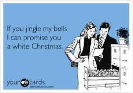 White Christmas Meme - if you jingle my bells i can promise you a white christmas