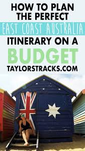 how to plan the perfect east coast australia itinerary on a budget