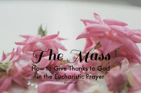 the mass how to give thanks to god in the eucharistic prayer