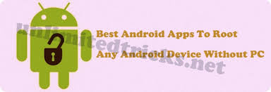 root android phone without computer best android apps to root any android device without pc