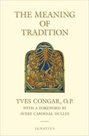 the meaning of tradition 9781586170219 yves congar
