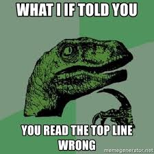 What If I Told You Meme Generator - what i if told you you read the top line wrong philosoraptor