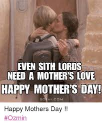 Funny Mothers Day Memes - 25 best memes about mother s day and star wars mother s day