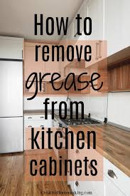how to clean kitchen wood cabinets for grease removing grease from kitchen cabinets creative homemaking