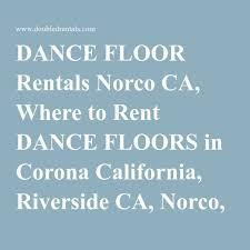 party rentals corona ca best 25 floor rental ideas on wedding