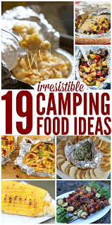 19 irresistible camping food ideas crazy houses food ideas and