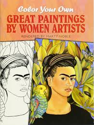 color your own great paintings by women artists dover art