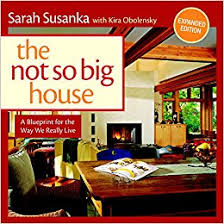 the not so big house a blueprint for the way we really live