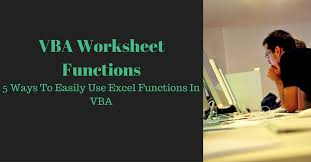 vba worksheet functions 5 ways to easily use excel functions in vba