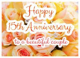 15 wedding anniversary happy 15th wedding anniversary ecards greetingshare