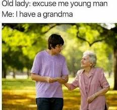 dopl3r com memes old lady excuse me young man me i have a grandma