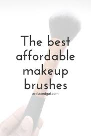 a review of the best affordable makeup brushes a relaxed gal