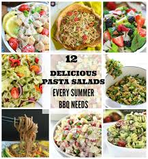 12 delicious pasta salads every summer bbq needs