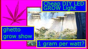 Cheap Led Grow Lights For Weed Cheap Diy Led Grow Light 1 Gram Per Watt Part 1 Youtube