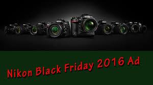 nikon black friday nikon black friday 2016 ad youtube