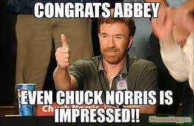 congrats abbey even chuck norris is impressed meme chuck