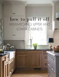 mismatching upper u0026 lower cabinets how to pull it off u2013 ourso