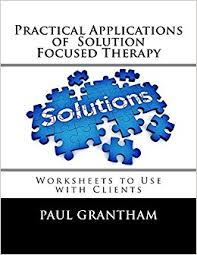 practical applications of solution focused therapy worksheets to