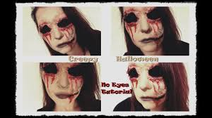 no eyes tutorial halloween 2016 make up freak youtube