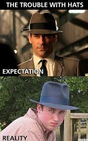 Fedora Hat Meme - what you think you look like vs what you actually look like