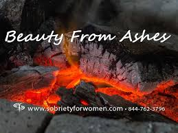 from ashes beauty from ashes sobriety for women