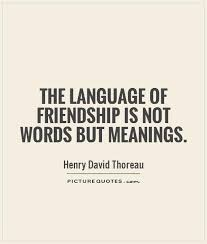 the language of friendship is not words but meanings picture quotes
