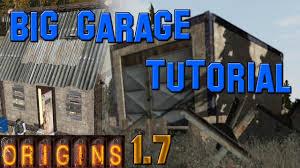 large garage dayz origins how to build a big garage youtube