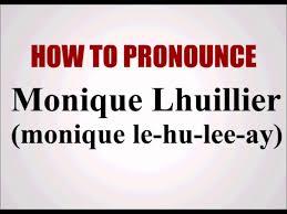 how to pronounce monique lhuillier youtube