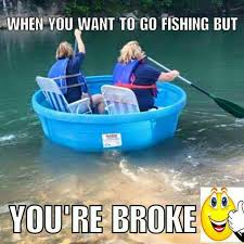 Boat Meme - poor man s fishing boat just memes pinterest fishing