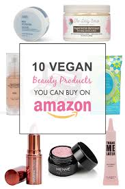 Buy On Amazon by 10 Vegan Beauty Products You Can Buy On Amazon Lynsire Cruelty