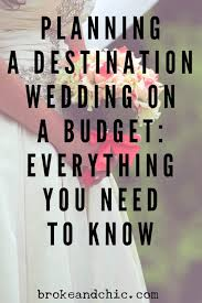Plan Com by How To Plan A Destination Wedding On A Budget Www Brokeandchic