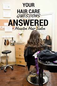 your hair care questions answered houston hair salon u2013 cristina