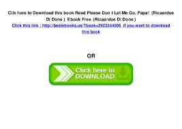 read please don t let me go papa ricaardoe di done ebook free