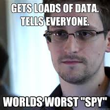 Snowden Meme - blows open huge state secrets in the name of transparency hides in