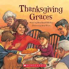 Moulton Thanksgiving Thanksgiving Graces By Kimball Moulton Scholastic