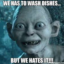 Washing The Dishes Meme - we has to wash dishes but we hates it meme gollum 34936