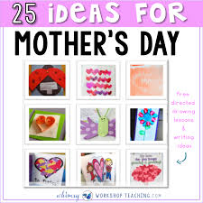 25 classroom tested mother u0027s day ideas whimsy workshop teaching