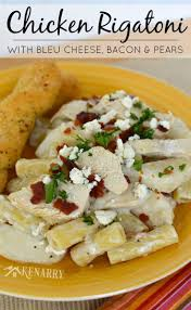 chicken rigatoni with bleu cheese bacon and pears
