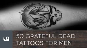 50 grateful dead tattoos for men youtube