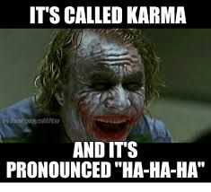 How Is Meme Pronounced - it s called karma and its pronounced ha ha ha meme on me me