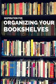 inspiration for organizing your bookshelves