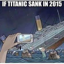 Cell Phone Meme - humor cell phone addiction titanic selfies school
