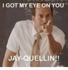 I Got My Eyes On You Meme - i got my eye on you quellini meme on me me