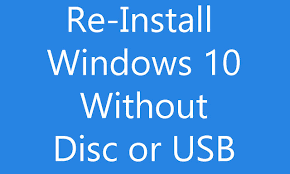 install windows 10 without bootc reinstall windows 10 without an installation disc or usb youtube