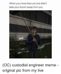 Broom Meme - when your boss fires you but didn t take your broom away from you
