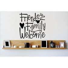 wall decals family and friends color the walls of your house wall decals family and friends design with vinyl friends and family welcome wall decal