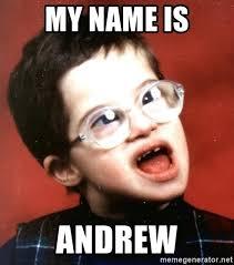 Andrew Meme - my name is andrew retard boy meme generator