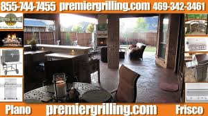 premier grilling outdoor kitchen design company frisco tx youtube